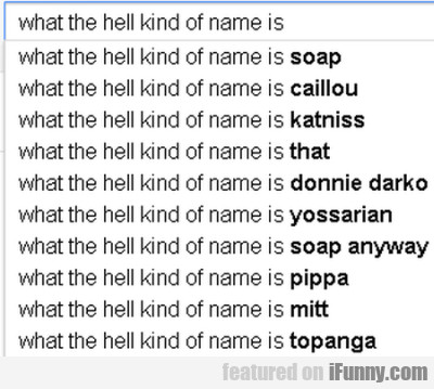 What The Hell Kind Of Name Is Soap...