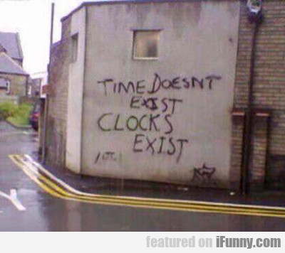 Image result for graffiti photo times does not exist clocks do