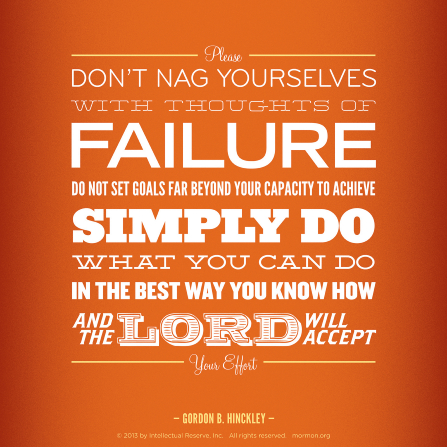 "An orange graphic background coupled with a quote by President Gordon B. Hinckley: ""Do what you can do … and the Lord will accept.â€�"
