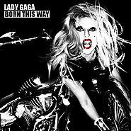"7. ""Born This Way"" - Lady Gaga"