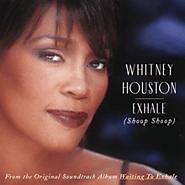 """11. """"Exhale (Shoop, Shoop)"""" - Whitney Houston"""