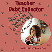 Your T̶e̶a̶c̶h̶e̶r̶ Debt Collector | Hot Lunch Tray