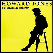 "63. ""Things Can Only Get Better"" - Howard Jones (1985; 'Dream Into Action')"