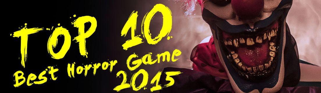 Headline for TOP 10 des Meilleurs jeux d'horreur indépendant en 2015