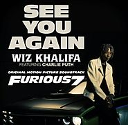"""See You Again"" - Wiz Khalifa featuring Charlie Puth (7/11/15)"