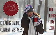 Creating Online Content Mistakes | HotLunchTray
