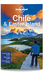 Chile & Easter Island travel guide, 10th Edition Oct 2015 by Lonely Planet