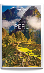 Best of Peru travel guide, 1st Edition Nov 2016 by Lonely Planet