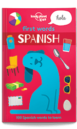First Words - Spanish, 1st Edition Mar 2017 by Lonely Planet