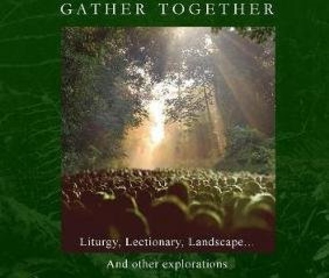 When Progressives Gather Together Liturgy Lectionary Landscape And Other Explorations Paperback