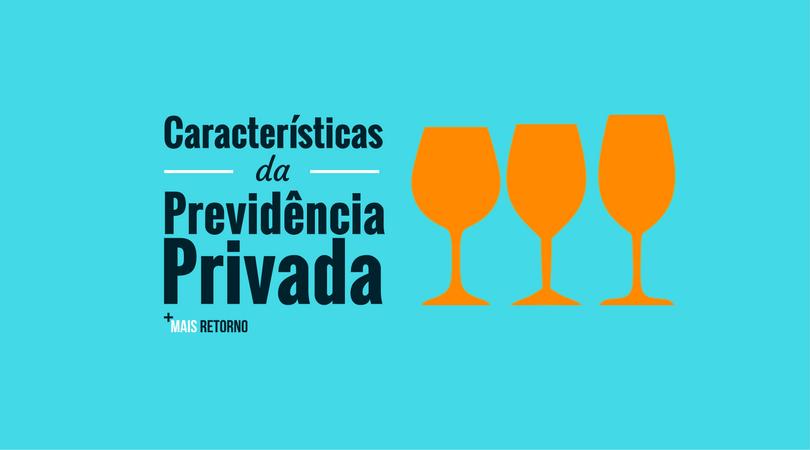 Características da previdência privada