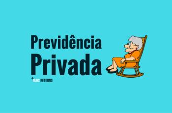 O que é Previdência Privada – Vale ou não a pena investir?