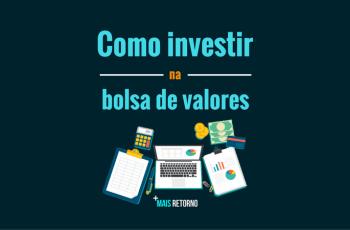 Como Investir na Bolsa de Valores: Guia Prático Introdutório – Parte 1