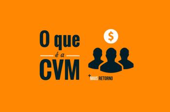 O que é a CVM e qual a sua função