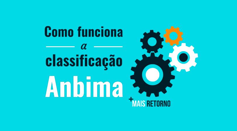 Como funciona a classificação Anbima