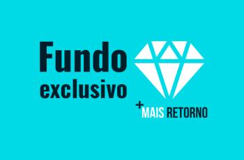 O que é Fundo Exclusivo – Vale ou não a pena investir?