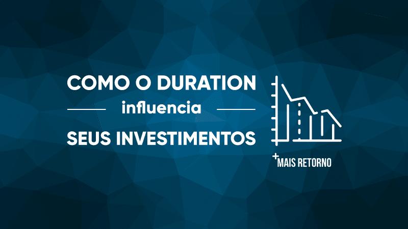 Como o Duration influencia seus investimentos