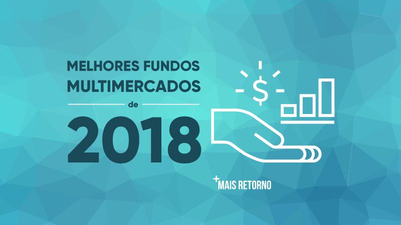 Melhores Fundos Multimercados de 2018