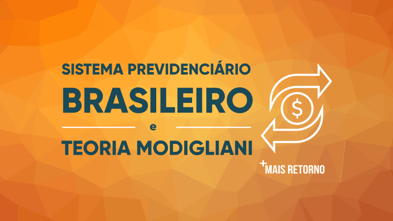 Sistema previdenciário Brasileiro e teoria de Modigliani