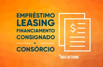 Empréstimo, Leasing, Financiamento, Consignado e Consórcio: entenda as diferenças
