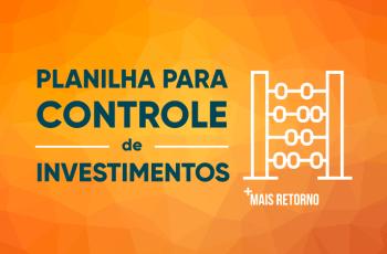 Planilha para controle de investimentos e finanças pessoais
