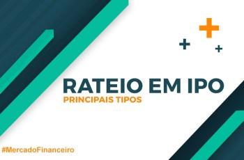 Rateio em IPO: como funciona e diferentes tipos