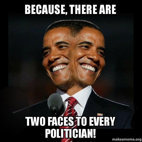 Two Faces to Every Politician - Image Copyright MakeaMeme.Org