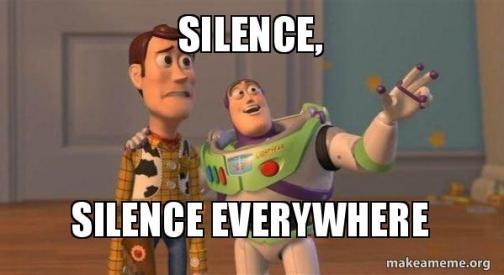 toy story meme: silence everywhere