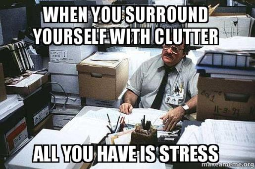 Image result for clutter meme