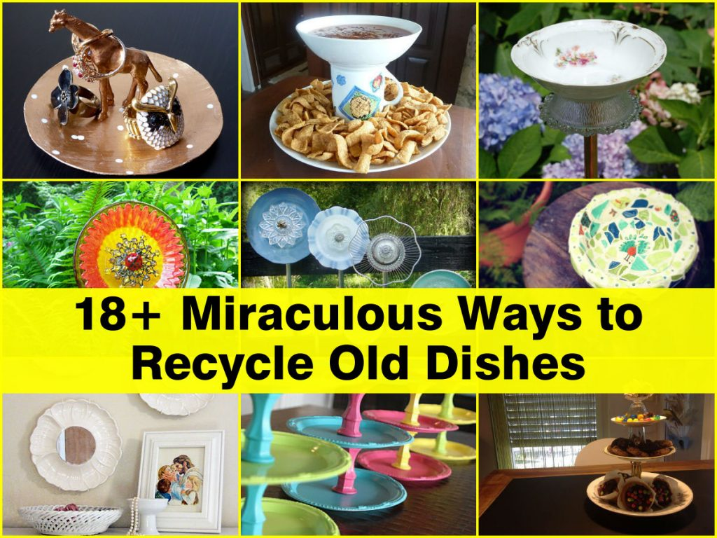 18 Miraculous Ways To Recycle Old Dishes