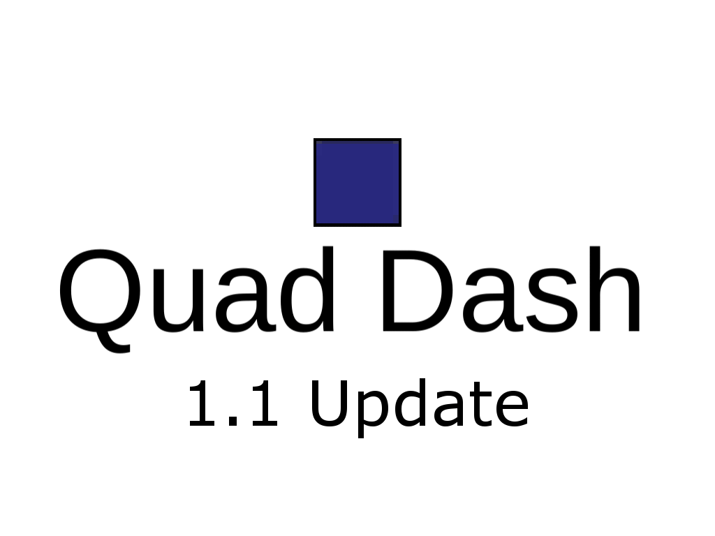 Quad Dash Version 1 1 Released News