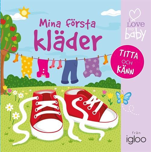 """Mina första kläder - I love my baby Igloo - bok """"Titta & känn"""""""