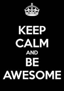 keep calm and stay awesome