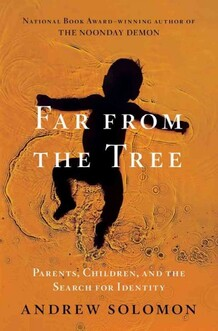 """Book cover image of Andrew Solomon's book """"Far From the Tree:""""."""