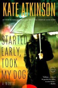 Kate Atkinson   NPR Started Early  Took My Dog      Life After Life      Case Histories