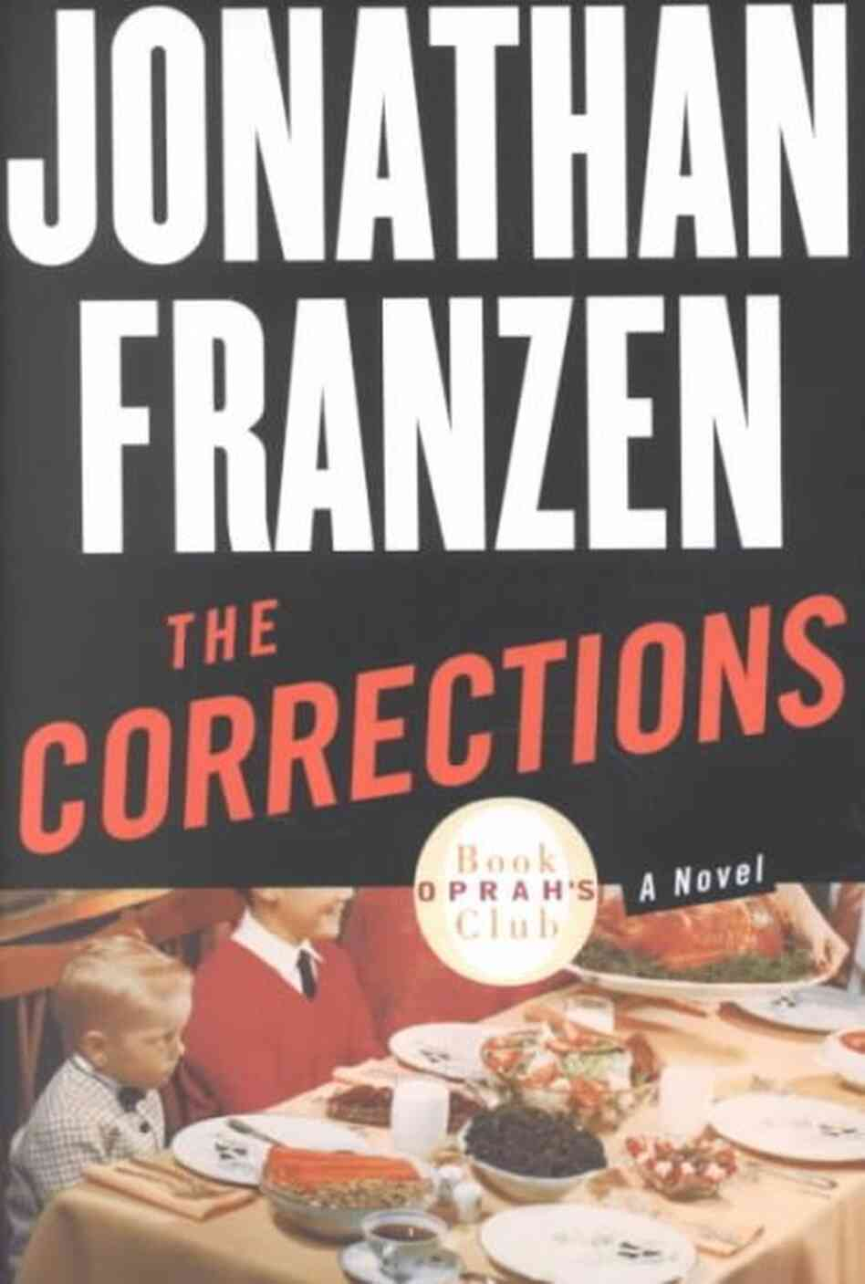Franzen's The Corrections Is A Satirical Drama That Focuses On The  Dysfunctional Lambert Family Each Member Has Their Own Flaws And Struggles