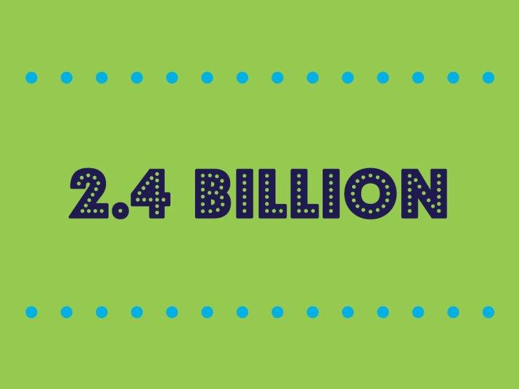 2.4 billion
