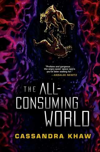 The All-Consuming World, by Cassandra Khaw