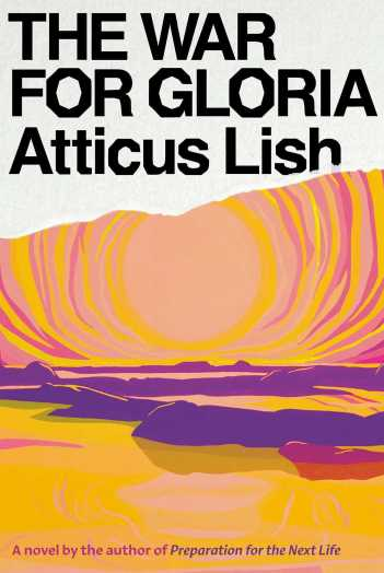 The War for Gloria, by Atticus Lish