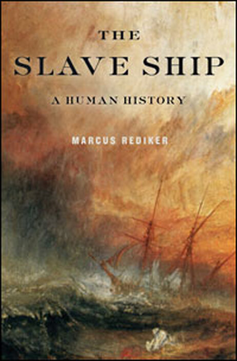 the gruesome history of slave trade in the slave ship by marcus rediker About marcus rediker: i was born in owensboro, kentucky, in 1951, to buford and faye rediker, the first of their two sons i come from a working class fa.