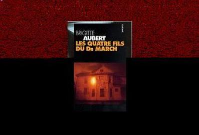 [Critique Littéraire] Les quatre fils du docteur march - Brigitte Aubert