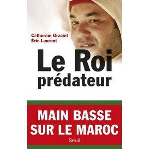 Maroc: Le Roi prédateur Par Catherine Graciet