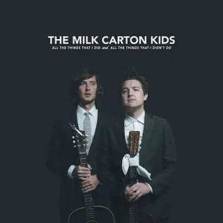Resultado de imagen de The Milk Carton Kids - All the Things That I Did…
