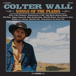 Resultado de imagen de Colter Wall - Songs of the Plains