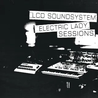 Resultado de imagen de LCD Soundsystem - Electric Lady Sessions