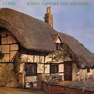 Resultado de imagen de Clinic - Wheeltappers and Shunters