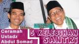 Dihadapan Panglima Santri A. Muhaimin Iskandar Ustadz Abdul Somad Ceramah Tentang 5 Kelebihan Santri