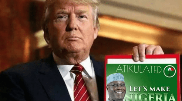 6- In December 2018, one of Atiku Abubakar's support groups known as Atiku Abubakar 2019, posted a picture of U.S President Donald Trump holding up a poster with Mr Abubakar's face on it – allegedly endorsing him for the general election.