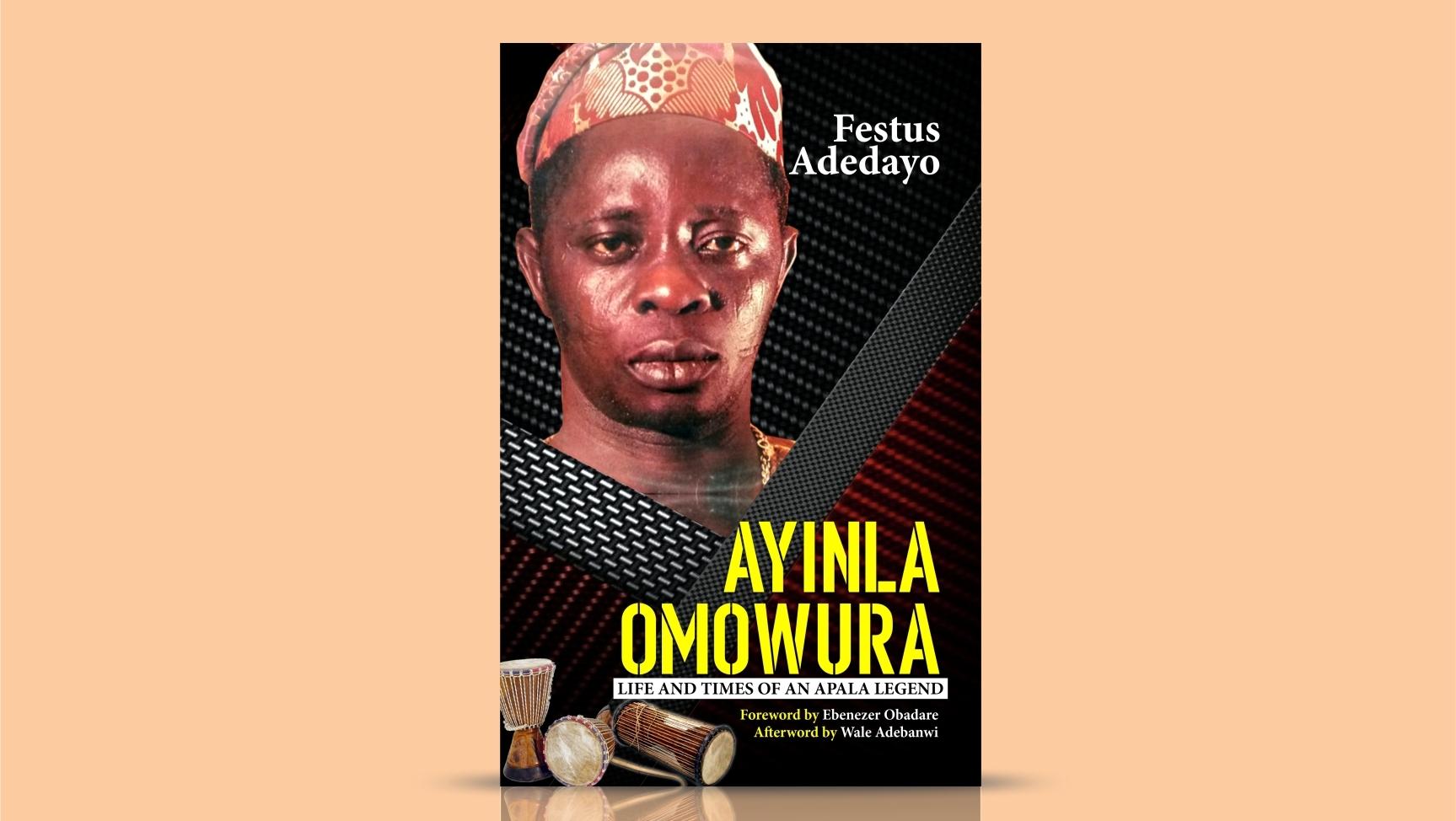 Ayinla Omowura Life and times of an Apala Legend