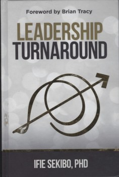 Front cover of Leadership Turnaround, By Ifie Sekibo